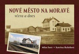 Nové Město na Moravě včera a dnes – nová kniha o našem městě